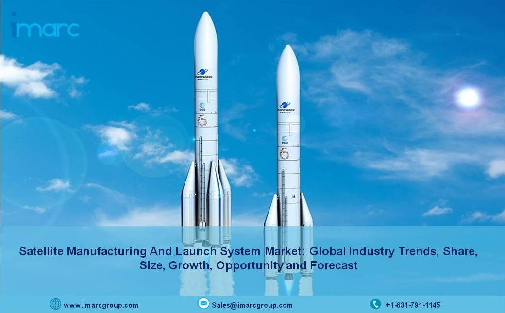 Satellite Manufacturing and Launch System Market 2021-2026: Size, Share, Trends, Growth, Outlook, and Forecast